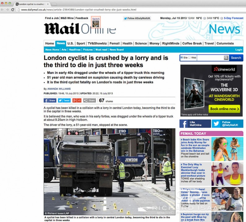 Mailonline usage 15 July 2013 - London Cyclist Alan Neve is killed by a tipper lorry at Holborn in central London
